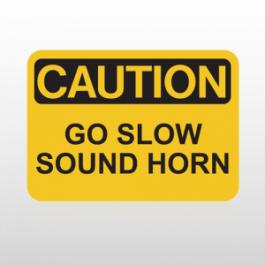 .OSHA Caution Go Slow Sound Horn.