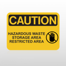 .OSHA Caution Hazardous Waste Storage Area Restricted Area.