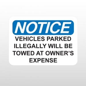 OSHA Notice Vehicles Parked Illegally Will Be Towed At Owner's Expense