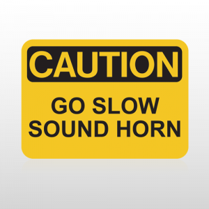 OSHA Caution Go Slow Sound Horn