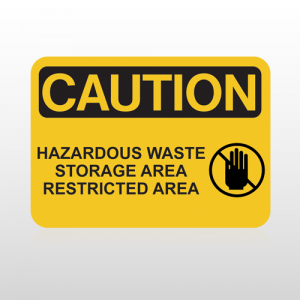 OSHA Caution Hazardous Waste Storage Area Restricted Area