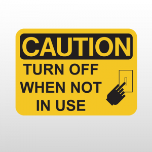 OSHA Safety Turn Off When Not In Use