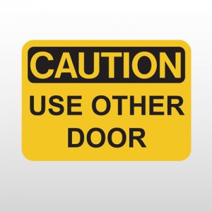 OSHA Caution Use Other Door