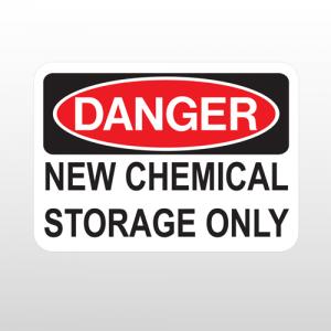 OSHA Danger New Chemical Storage Only