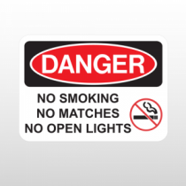 OSHA Danger No Smoking No Matches No Open Lights