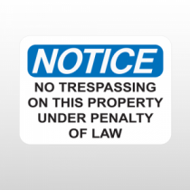 OSHA Notice No Trespassing On this Property Under Penalty Of Law