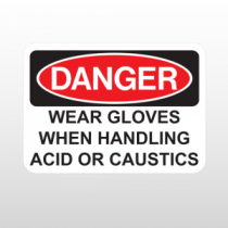 OSHA Danger Wear Gloves When Handling Acid Or Caustics