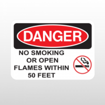 OSHA Danger No Smoking Or Open Flames Within 50 Feet