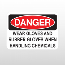 OSHA Danger Wear Gloves And Rubber Gloves When Handling Chemicals