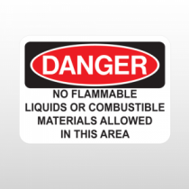 OSHA Danger No Flammable Liquids Or Combustible Materials Allowed In This Area