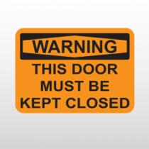 OSHA Warning This Door Must Be Kept Closed