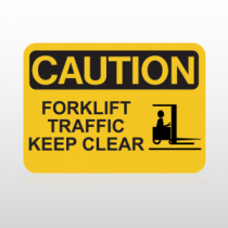 OSHA Caution Forklift Traffic Keep Clear