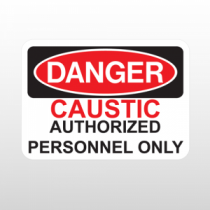 OSHA Danger Caustic Authorized Personnel Only
