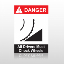 ANSI Danger All Drivers Must Chock Wheels