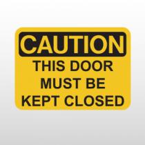 OSHA Caution This Door Must Be Kept Closed
