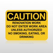 Caution Renovation Work Do Not Enter Work Area Unless Authorized No Smoking, Eating, Or Drinking