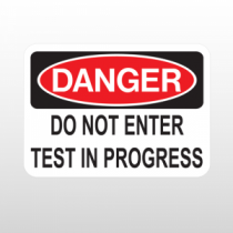 OSHA Danger Do Not Enter Test In Progress