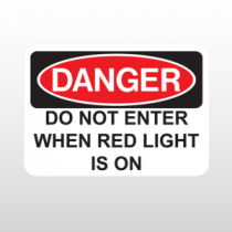 OSHA Danger Do Not Enter When Red Light Is On
