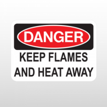 OSHA Danger Keep Flames And Heat Away