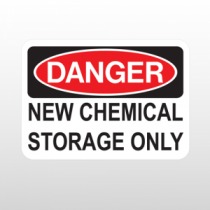 OSHA Danger New Chemical Storage Only