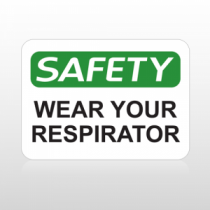 OSHA Safety Wear Your Respirator