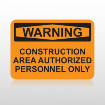 OSHA Warning Construction Area Authorized Personnel Only