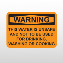 OSHA Warning This Water Is Unsafe And Not to Be Used For Drinking, Washing Or Cooking
