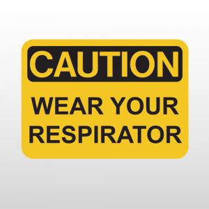 OSHA Caution Wear Your Respirato